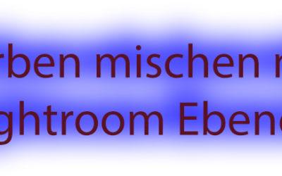 Lr2go: Lightroom Ebenen mischen