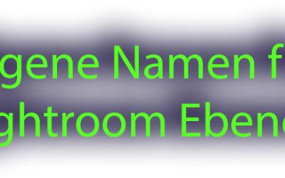 Lr2go: Lightroom Ebenen sprechende Namen geben
