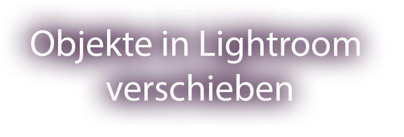 Lr2go: Objekte in Lightroom verschieben | RAW Akademie